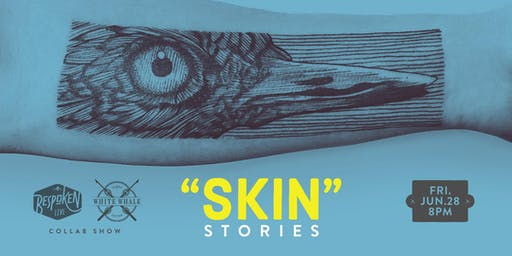 """SKIN"" stories with Bespoken Live & White Whale Tattoo"