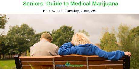Seniors' Guide to Medical Marijuana Series, Homewood tickets