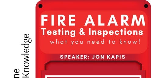 Network & Knowledge: Fire Alarm Testing and Inspections – What you Need to Know!