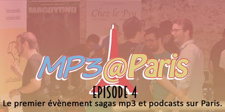 MP3@PARIS - Episode 4 - 22 Juin 2019 (Sagas MP3 et Podcasts) billets