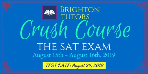 Crush Course - The SAT Exam August 2019