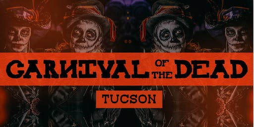 Carnival Of The Dead -Tucson (CANCELLED. All orders refunded)