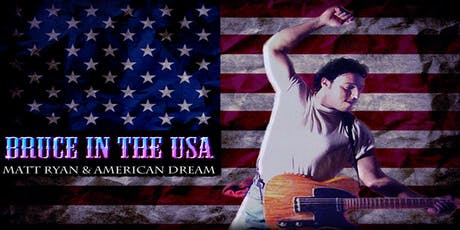 Bruce in the USA: The World's #1 Tribute to Bruce Springsteen and The E Street Band tickets