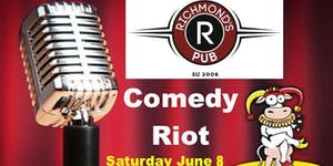 Sat. June 8 @ 10 pm - Richmonds Pub COMEDY RIOT with 6...