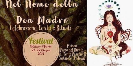 Festival: 22 Giugno 2019 Nel nome della Dea Madre biglietti