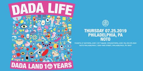 Dada Life @ Noto Philly July 25 tickets
