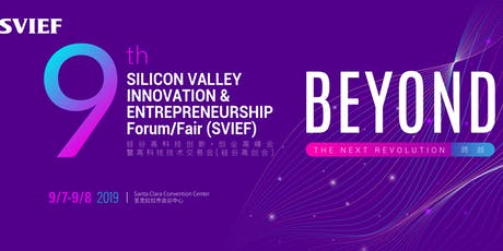 "2019 9th SVIEF ""Beyond the Next Revolution"" tickets"