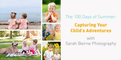 The 100 Days of Summer: Capturing Your Child's Adventures