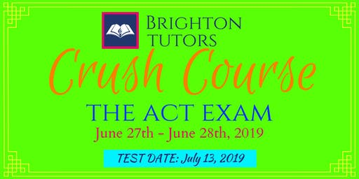Crush Course - The ACT Exam June 2019