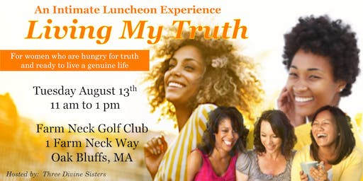 Living My Truth: An Intimate Luncheon Experience