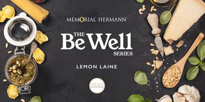 The Be Well Series: Clean Cooking with Marcia Smart & Memorial Hermann