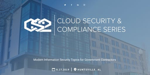 Cloud Security and Compliance Series (CS2) Huntsville