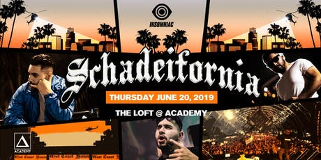 SCHADEIFORNIA tickets