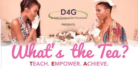 "D4G Presents- Shades of Red Dallas, ""What's the T.E.A.?"" (Teach, Empower, Achieve)Empowering our Women and Teens  tickets"