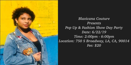 Blaxicana Couture Presents: Pop Up Shop & Fashion Show Day Party tickets