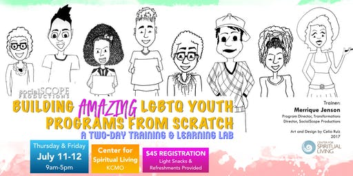 Building Amazing LGBTQ Youth Programs: Two-Day Training & Learning Lab