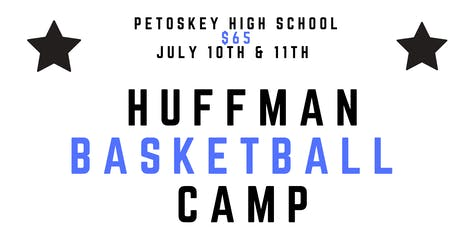 HUFFMAN BASKETBALL CAMPS | PETOSKEY HIGH SCHOOL | 7TH - 12TH GRADE BOYS/GIRLS tickets