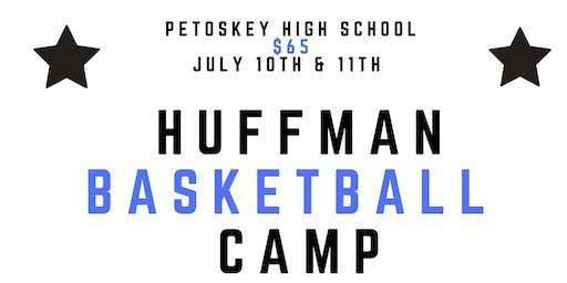 HUFFMAN BASKETBALL CAMPS | PETOSKEY HIGH SCHOOL | 7TH - 12TH GRADE BOYS/GIRLS