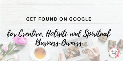 Get Found On Google for Creative Business Owners