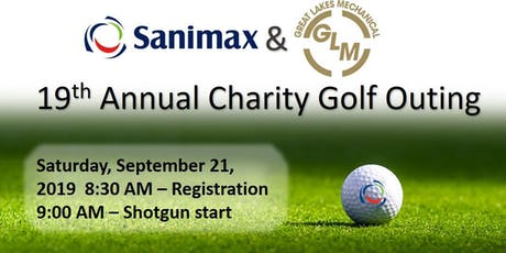 Sanimax & Great Lakes Mechanical - 19th Annual Charity Golf Outing tickets
