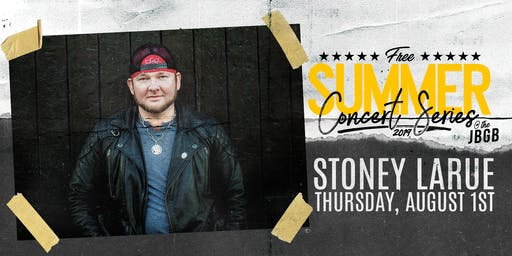 Stoney LaRue live at JBGB August 1st
