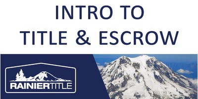 CB Bain | Rainier: Introduction to Title & Escrow (3 CE-WA) | Yarrow Bay | Oct 30th 2019