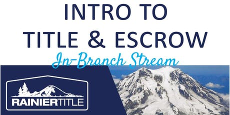 CB Bain | Rainier: Introduction to Title & Escrow (3 CE-WA) | In-Branch Stream | Oct 30th 2019 tickets