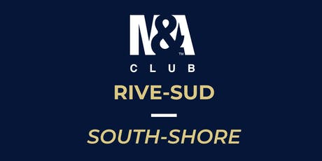 M&A Club Rive-Sud : Réunion du 24 septembre 2019 / Meeting September 24, 2019 tickets