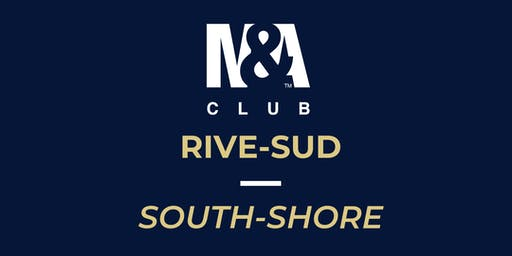 M&A Club Rive-Sud : Réunion du 22 octobre 2019 / Meeting October 22, 2019