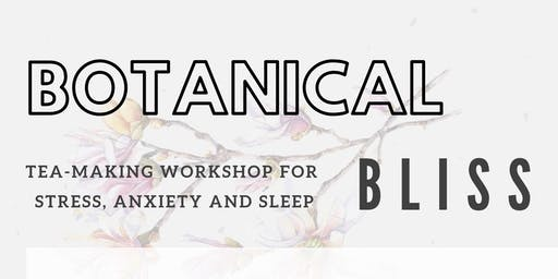 Botanical Bliss: Tea-making workshop for stress, sleep and anxiety