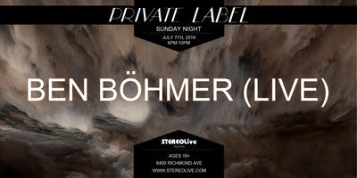 Private Label Presents: Ben Böhmer (Live) - Houston