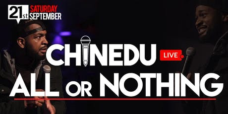 CHINEDU Live! All Or Nothing tickets