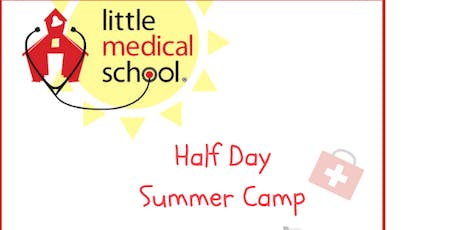 Little Medical School - Future Doctors Summer Camp Half Day Ages 6-12 tickets