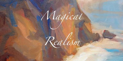 """""""Magical Realism"""" art show opening featuring Big Sur painters!!!"""