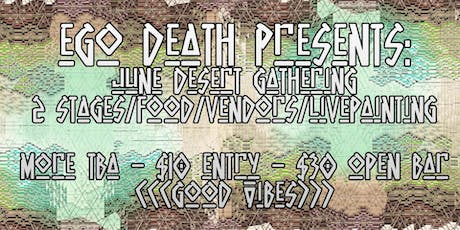 Ego Death Presents: 2 stages, vendors, good vibes, vibrational realignment tickets