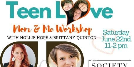 Teen Love: Mom & Me Workshop
