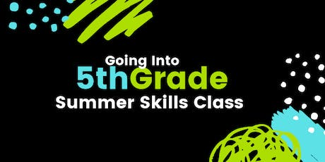 Going Into 5th Grade Summer Skills Class tickets