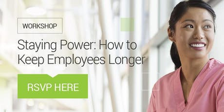 Staying Power Washington: How to Keep your Employees Longer tickets