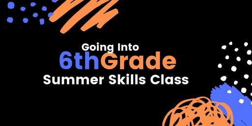 Going Into 6th Grade Summer Skills Class