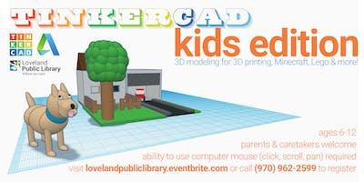 Tinkercad: Kids Edition!