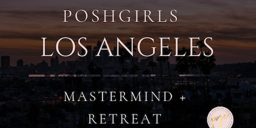 POSHGIRLS Mastermind & Retreat