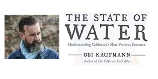 """Obi Kaufmann on """"The State of Water: California's Most Precious Resource"""""""