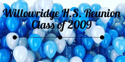 Willowridge Class of 2009  Reunion Events