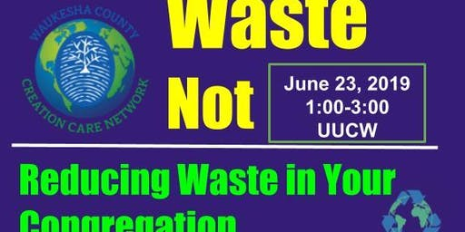 Waste Not: Reducing Waste in Your Congregation