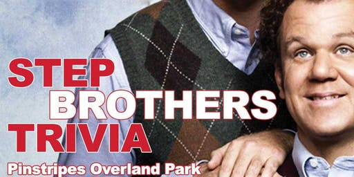 Step Brothers Trivia at Pinstripes Overland Park