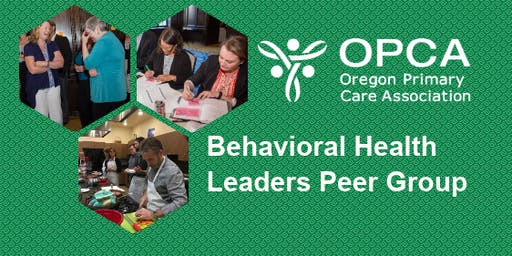 OPCA Behavioral Health Leaders Peer Network