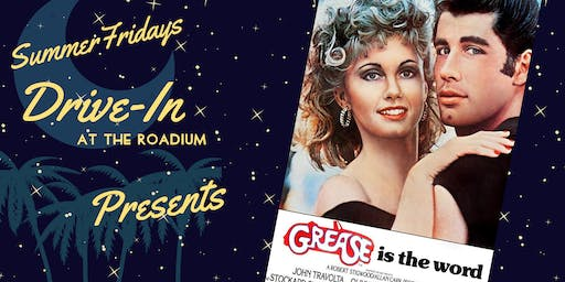 Summer Friday Drive-In at the Roadium: Grease!