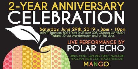 TART Hard Cider- 2 Year Anniversary -Drinks, Prizes, Live Music: POLAR ECHO tickets