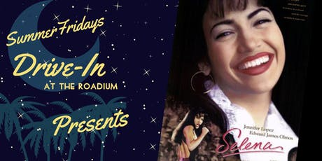 Summer Friday Drive-In at the Roadium: Selena tickets