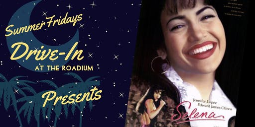 Summer Friday Drive-In at the Roadium: Selena